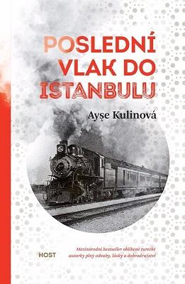 Ayşe Kulinová kniha Poslední vlak do Istanbulu
